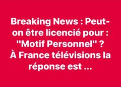 Peut-on être licencié pour «motif personnel»à France Télévisions la réponse …